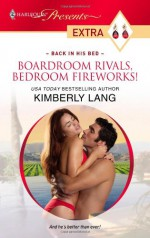 Boardroom Rivals, Bedroom Fireworks! - Kimberly Lang