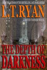 The Depth of Darkness (Mitch Tanner - L.T. Ryan