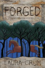 Forged: A Gail McCarthy Mystery - Laura Crum
