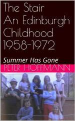 The Stair-An Edinburgh Childhood 1958-1972 - Peter Hoffmann