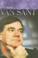 Gus Van Sant: His Own Private Cinema - Vincent Lobrutto