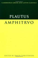 Plautus: Amphitruo (Cambridge Greek and Latin Classics) - Plautus, David M. Christenson