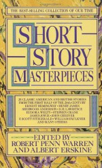 Short Story Masterpieces - Henry James, John Steinbeck, W. Somerset Maugham, Ernest Hemingway, Mary McCarthy, James Joyce, Robert Penn Warren, Katherine Mansfield, Joseph Conrad, Carson McCullers, William Faulkner, William Carlos Williams, John Collier, Sinclair Lewis, Conrad Aiken, John Cheever,