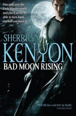 Bad Moon Rising - Sherrilyn Kenyon