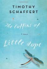 The Coffins of Little Hope - Timothy Schaffert