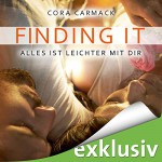 Finding it. Alles ist leichter mit dir (Losing it 3) - Cora Carmack, Anita Hopt