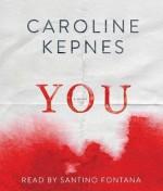 { [ YOU ] } Kepnes, Caroline ( AUTHOR ) Sep-30-2014 Compact Disc - Caroline Kepnes