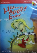After Happily Ever - Barbara Rosenblat, Ed Gorman, Peter Crowther, Gillian Roberts, Jo Allen McCallister
