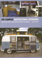 VW Camper Inspirational Interiors: Bespoke and Custom Interior Designs - David Eccles