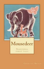 Mousedeer: Traditional Forest Tales - Charles Bryce