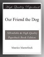 Our Friend the Dog - Maurice Maeterlinck