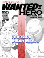 WANTED:HERO The Truth About Lies - Jaime Buckley