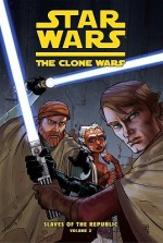 Slaves of the Republic, Volume Two: Slave Traders of Zygerria (Star Wars: The Clone Wars - Slaves of the Republic, #2) - Henry Gilroy, Ramón Pérez