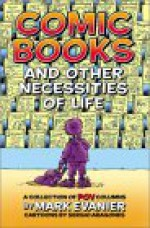 Comic Books and Other Necessities of Life - Mark Evanier, Sergio Aragonés