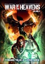 War of the heavens. Volume 2 - Fernando Trujillo Sanz, Nieves García Bautista, Alberto Arribas, Barbara Salsgiver