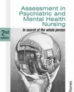 Assessment in Psychiatric and Mental Health Nursing: In Search of the Whole Person (Second Edition) - Philip J. Barker