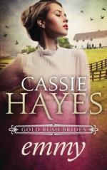 Emmy: A Mail Order Bride Romance (Gold Rush Brides) (Volume 2) - Cassie Hayes