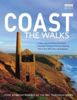 Coast: The Walks: Over 50 Walks Inspired by the BBC Television Series - BBC Books, BBC Books