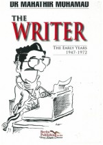 The Writer: The Early Years 1947-1972 - Mahathir Mohamad, مهاتير محمد