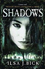Shadows: Book 2 of the Ashes trilogy (The Second Book in the Ashes Trilogy) by Ilsa J. Bick (27-Sep-2012) Paperback - Ilsa J. Bick