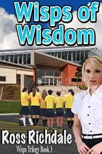 Wisps of Wisdom - Ross Richdale