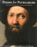 Poems for Patriarchs: The Verse and Prose of Christian Manhood - Douglas W. Phillips