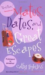 Mates, Dates, and Great Escapes - Cathy Hopkins