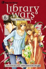 Library Wars: Love & War, Vol. 6 - Kiiro Yumi, Hiro Arikawa