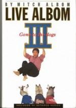 Live Albom III Gone to the Dogs - Mitch Albom