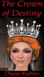 The Crown of Destiny (The Yorkist Saga) - Diana Rubino