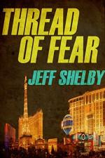 Thread of Fear (The Joe Tyler Series Book 5) - Jeff Shelby