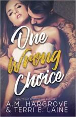 One Wrong Choice (Cruel & Beautiful) - Terri E. Laine, A. M. Hargrove