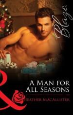 A Man for All Seasons (Mills & Boon Blaze) - Heather MacAllister