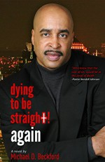 Dying To Be Straight! Again (Dying To Be Straight! Series Book 3) - Michael Beckford