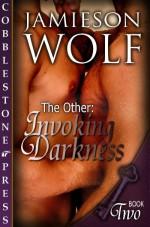 Invoking Darkness - Jamieson Wolf