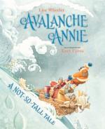 Avalanche Annie: A Not-So-Tall Tale - Lisa Wheeler, Kurt Cyrus