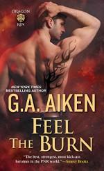 Feel the Burn (Dragonkin Book 8) - G.A. Aiken