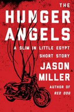 The Hunger Angels: A Slim in Little Egypt Short Story (Slim in Little Egypt Mystery) - Jason Miller