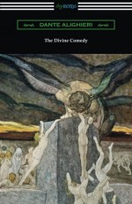 The Divine Comedy (Translated by Henry Wadsworth Longfellow with an Introduction - Dante Alighieri, Henry Wadsworth Longfellow, Henry Francis Cary