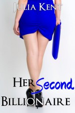 Her Second Billionaire - Julia Kent