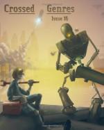 Crossed Genres Issue 16: Steampunk - Bart R. Leib, Kay T. Holt, Kelly Jennings, Natania Barron, Polenth Blake, Jessica Reisman, Michael Glenn Farquhar, Dawn Vogel, J.C. Hay, Shaun Lindow