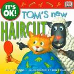 It's OK: Tom's New Haircut (It's OK!) - Beth Robbins