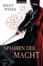 Sphären der Macht: Roman - [Die Licht-Saga 3] (German Edition) - Brent Weeks, Michaela Link