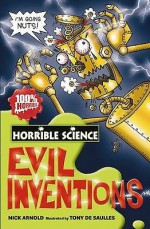 Evil Inventions (Horrible Science) - Nick Arnold, Tony De Saulles