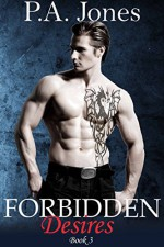 Forbidden Desires 3 - P.A. Jones
