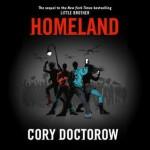 Homeland - Cory Doctorow, Wil Wheaton