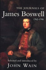 The Journals, 1762-95 - James Boswell, John Wain
