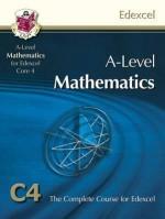Mathematics: A-Level: C4: The Complete Course For Edexcel - Richard Parsons