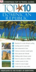 Top 10 Dominican Republic - DK Publishing, Jon Spaull