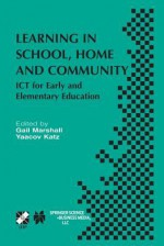 Learning in School, Home and Community: Ict for Early and Elementary Education - Gail Marshall, Yaacov Katz